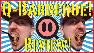 Q Barbeque - Food Review!