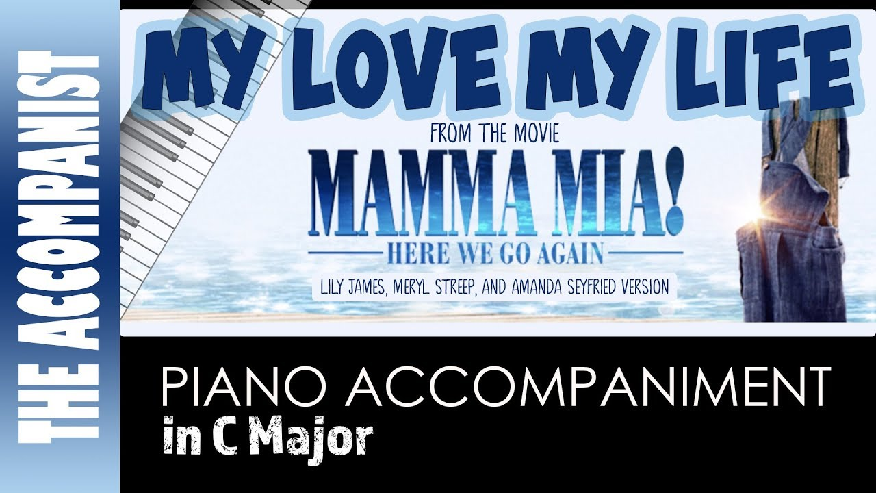 My Love, My Life - from the movie 'Mamma Mia Here We Go Again' - Piano  Accompaniment - Karaoke