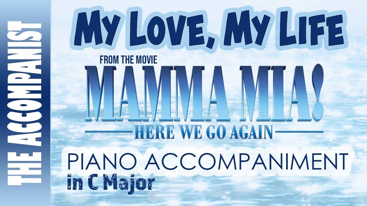 My Love My Life From The Movie Mamma Mia Here We Go Again Piano Accompaniment Karaoke