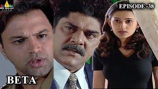 Beta Hindi Episode - 38 | Pankaj Dheer, Mrinal Kulkarni | Sri Balaji Video