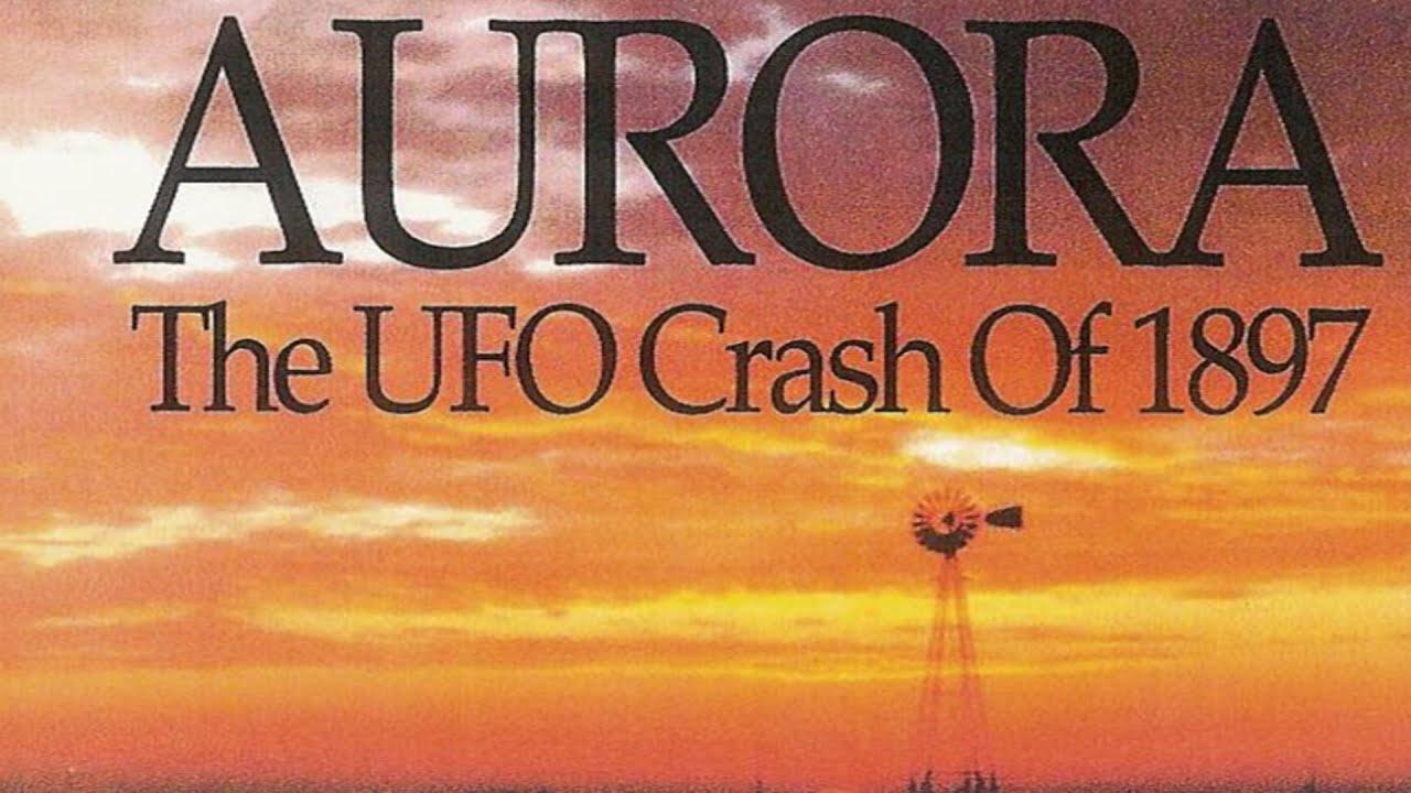 Aurora: The UFO Crash of 1897 (Documentary with Jim Marrs)