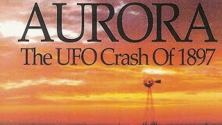 In 1897 a UFO crashed in Aurora, Texas where it hit a windmill and ...