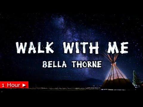 Walk With Me    Bella Thorne    1 Hour Loop  Nonstop