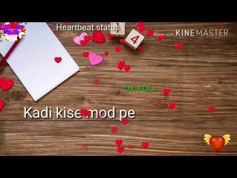 💘💘New whatsup status👈👈 Meriya Galla cha Tera Jikar Jarur Ho|| by heartbeat status 2018
