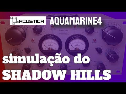 O Compressor mais Obscuro do Áudio: Acustica Audio Aquamarine4 [SHADOWHILLS]