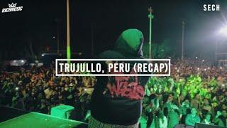 Sech - Trujillo, Peru 09/2019 (Recap)