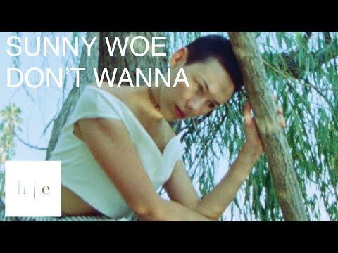 Sunny Woe - Don't Wanna