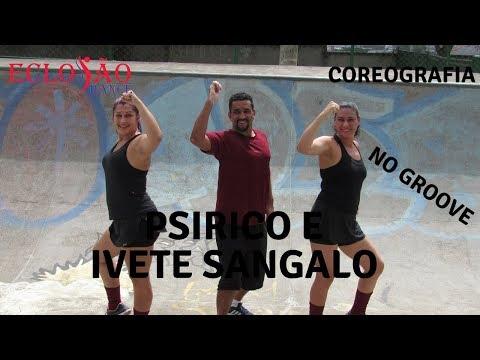 No Groove - Ivete Sangalo - Psirico - Coreografia - Elosão