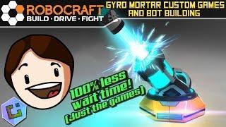 Robocraft - Gyro Mortar Custom Games and Bot Building (LIVE)