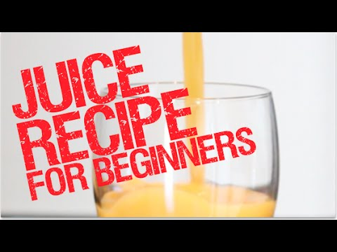 Juice recipe for beginners - Raw Living Food for Vitality