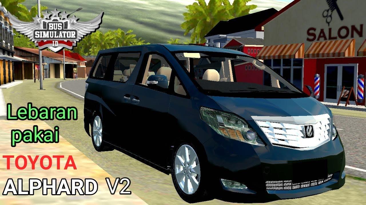 Mod Toyota Alphard V2 Full Anim Mod Bussid Bus Simulator Indonesia Youtube