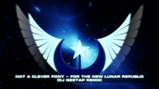 Not A Clever Pony - For The New Lunar Republic (Dj Gestap trance remix)