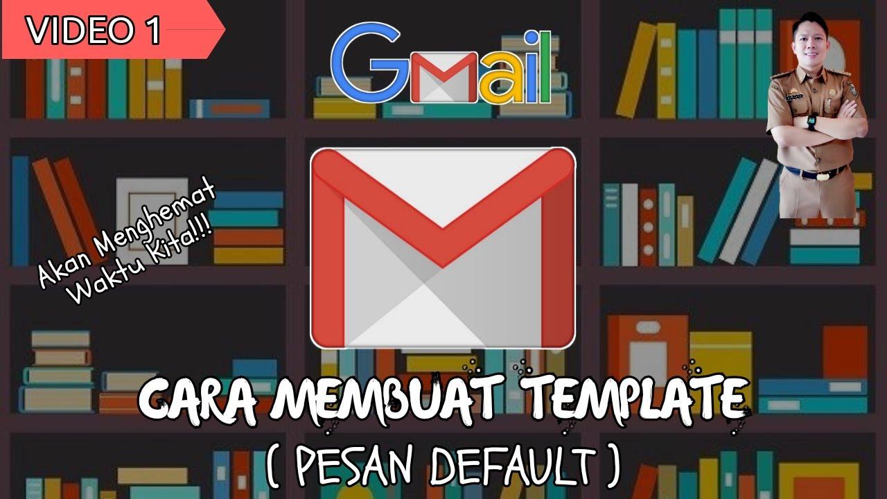 Gmail 1 Cara Membuat Template Pesan Default Youtube