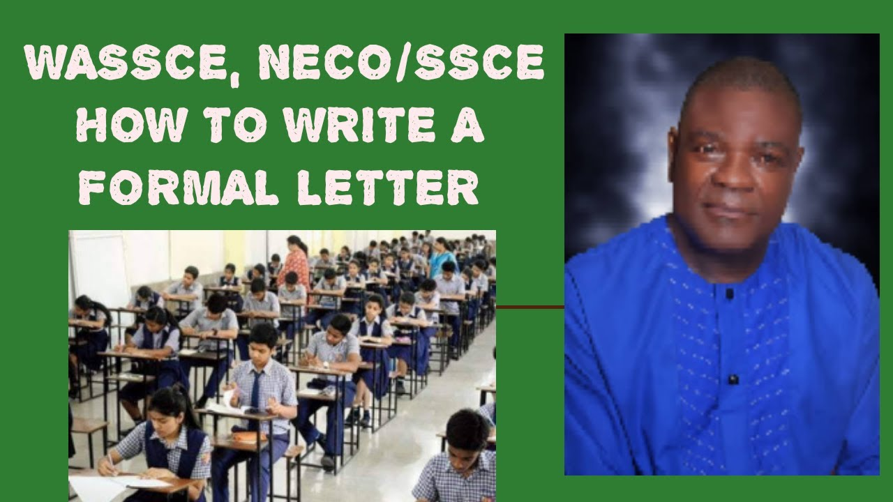 HOW TO WRITE A FORMAL LETTER in WASSCE, NECO/SSCE - YouTube
