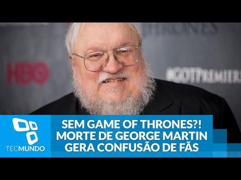 Sem Game Of Thrones?! Morte De George Martin Gera Confusão De Fãs