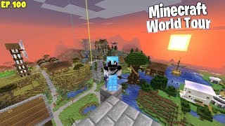 My INSANE Minecraft Survival WORLD TOUR! (Ep.100)