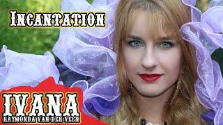 Ivana Raymonda - Incantation (Original Song & Official Music Video) 4k