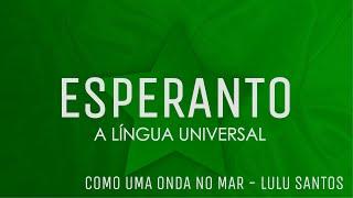 Aprenda Esperanto cantando: Como uma onda no mar - Lulu Santos
