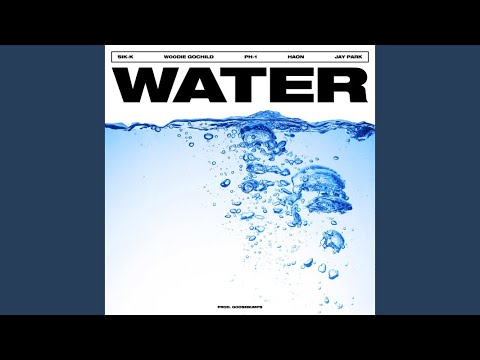 WATER (Feat. Woodie Gochild, PH-1, 김하온 (HAON), Jay Park) (Prod. GooseBumps)