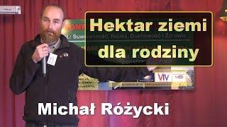 Hektar ziemi dla rodziny - Michał Różycki
