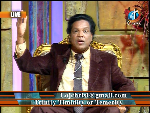 Trinity Timidity or Temerity  Dr. Dominick Rajan  05-18-2018