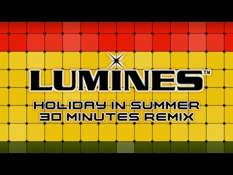 【LUMINES】 HOLIDAY IN SUMMER - 30 Minutes Remix
