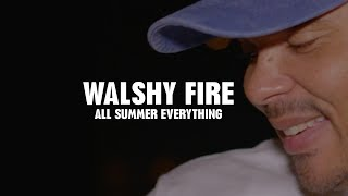 WALSHY FIRE (MAJOR LAZER) ALL SUMMER EVERYTHING