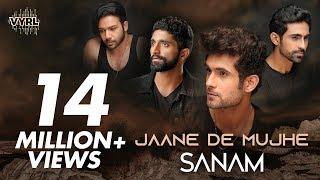 Sanam - Jaane De Mujhe | Kunaal Vermaa | Official Music Video.mp3