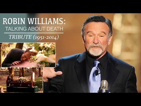 ROBIN WILLIAMS TALKING ABOUT DEATH (1951-2014) Best Movie Speeches - Tribute