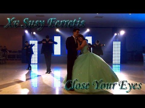 Chicos Legacy | Vals Xv Susana Ferretis | Close Your Eyes