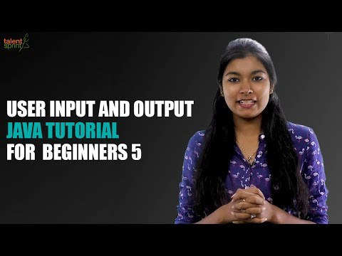 User Input and Output   Java Tutorial for Beginners 5   TalentSprint