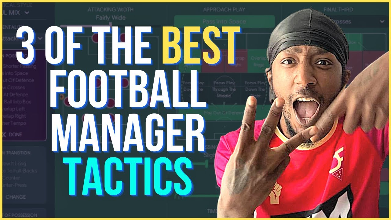 VIDEO: 3 Of The BEST Football Manager 2021 Tactics