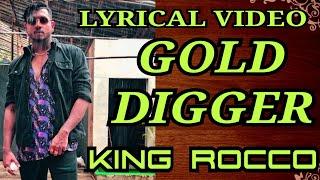 GOLD DIGGER KING ROCCO LYRICS KING RAP SONG KISNE KAHA WOH THI GOLD DIGGER HUSTLE
