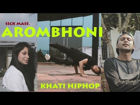 AROMBHONI ( EXPLICIT) (OFFICIAL MUSIC VIDEO) || SICK MASS FT. VISHAL || NEW ASSAMESE RAP 2018||