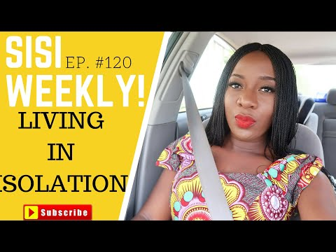 LIVING IN ISOLATION | LIFE IN LAGOS | SISI WEEKLY EP #120