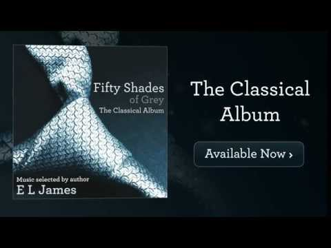 Fifty Shades Of Grey - The Classical Album - Out Now!