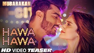 Official Song Teaser : Hawa Hawa | Mubarakan | ► Song Releasing Tomorrow