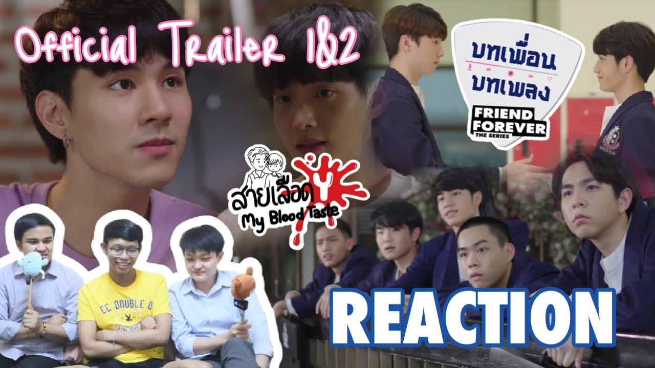 Reaction Official Trailer 1&2 Friend Forever The Series (บทเพื่อน บทเพลง) : สายเลือดY