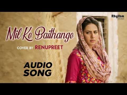 Mil Ke Baithange (Cover Song) | Renupreet | Joy Atul | Rhythm Boyz