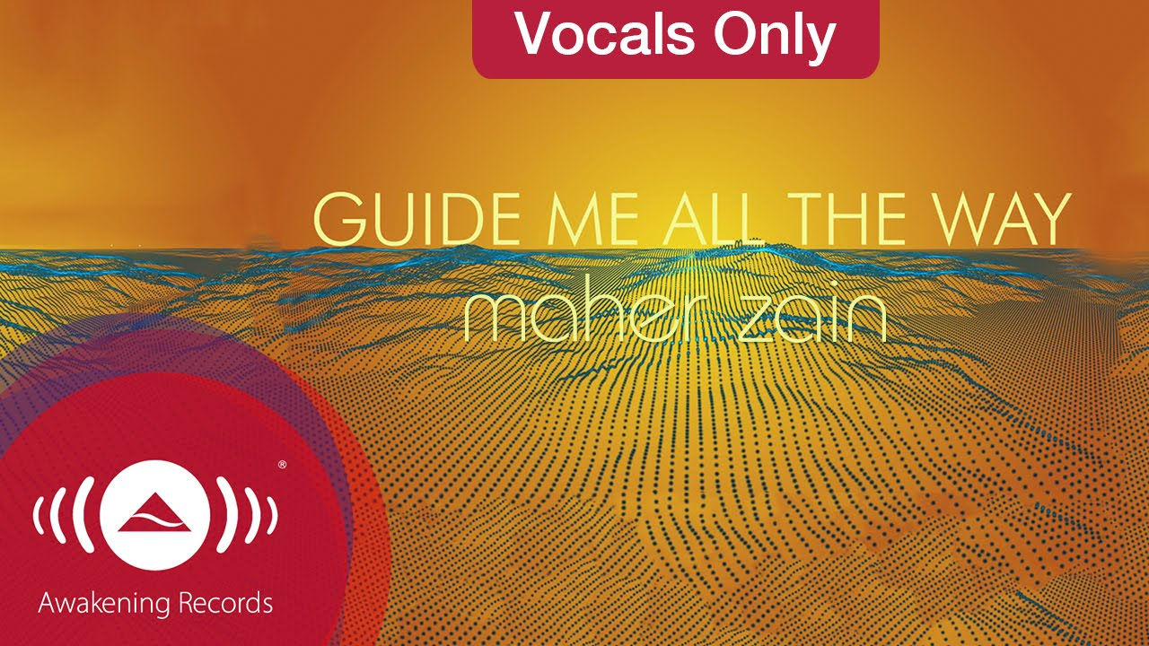 Maher Zain Guide Me All The Way Vocals Only Lyrics Youtube