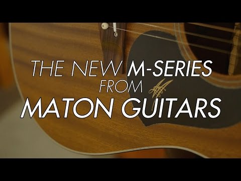 The New Maton M-Series with Patrick Evans