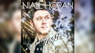 Niall Horan - On The Loose (Androi-D Remix)