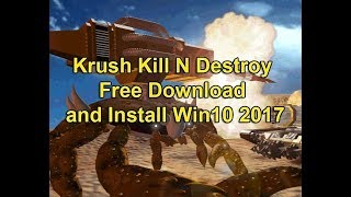 Krush Kill N Destroy Free Download and Install Win10 2017