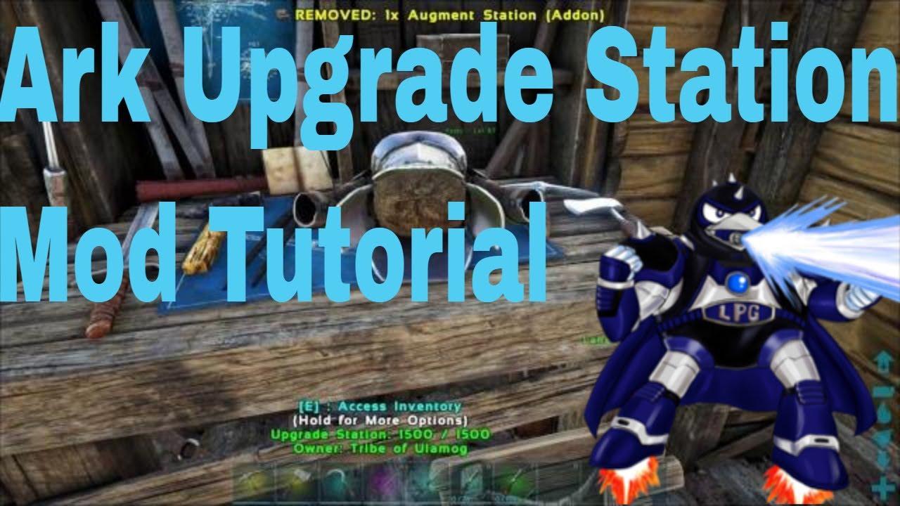 Ark Survival Evolved Upgrade Station Mod Tutorial