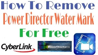 vuclip How To Remove Power Director Water Mark For Free