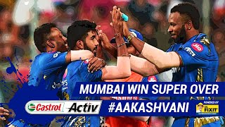 #IPL2019: MI QUALIFY after SUER OVER win: 'Castrol Activ' #AakashVani, powered by 'Dr. Fixit'