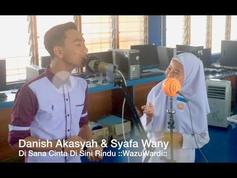Syafa Wany & Danish Akasyah - Di Sana Cinta Di Sini Rindu (Cover Wany Hasrita & Tajul)