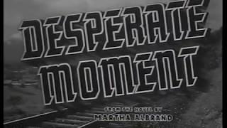 Desperate Moment (Dirk Bogarde) (1953)