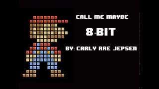 Carly Rae Jepsen - Call Me Maybe (8-bit version)