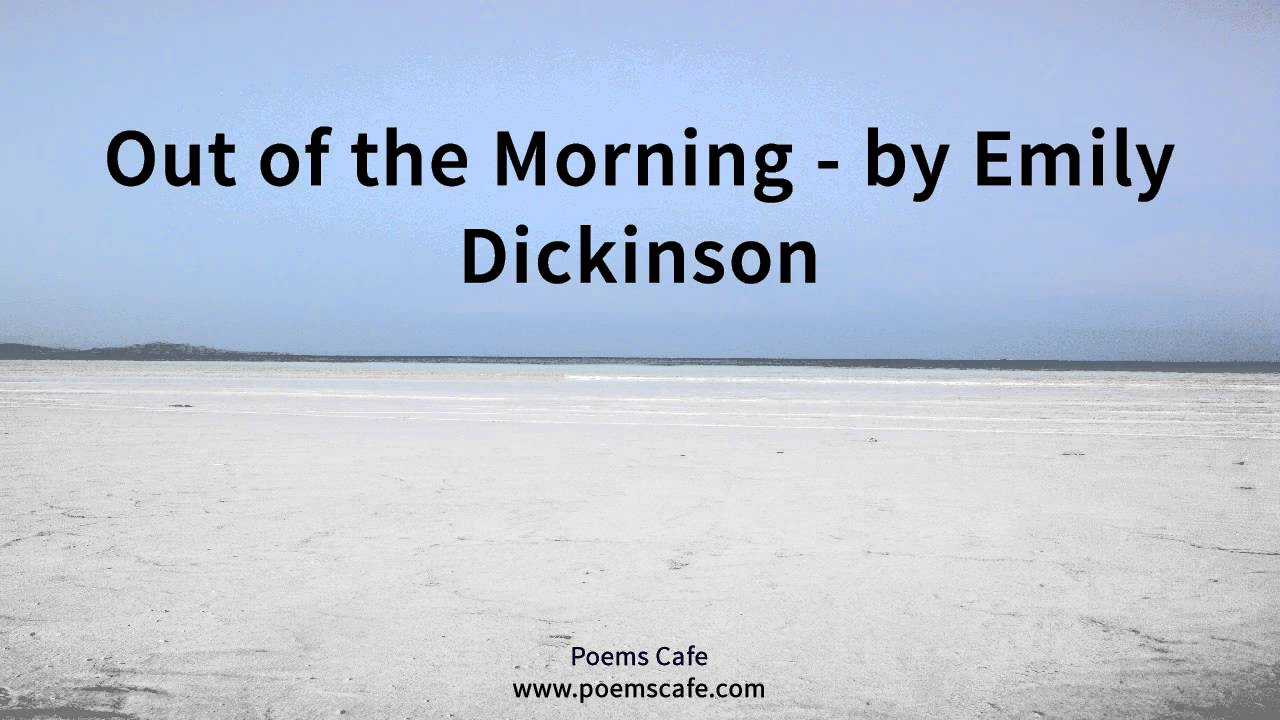 out of the morning emily dickinson summary